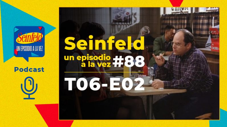 Seenfield Podcast One Episode At a Time # 88 S06E02 Great Salad