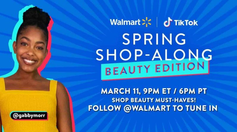 """Walmart is hosting a new event at Dictok: """"Spring Shop-Along: Beauty Edition"""""""